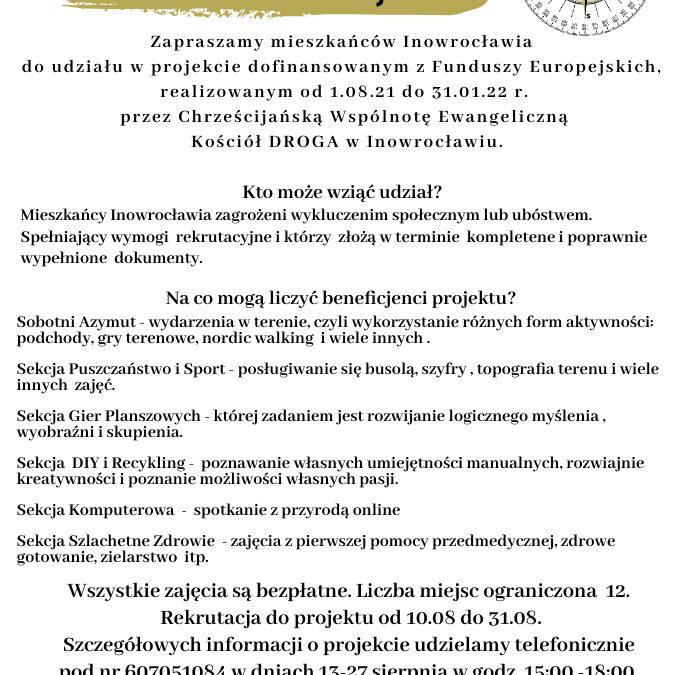 """Projekt grantowy pn.""""AZYMUT"""" realizowany przezChrześcijańską Wspólnotę Ewangeliczną Zbór Kościół DROGA wInowrocławiu – rekrutacja"""
